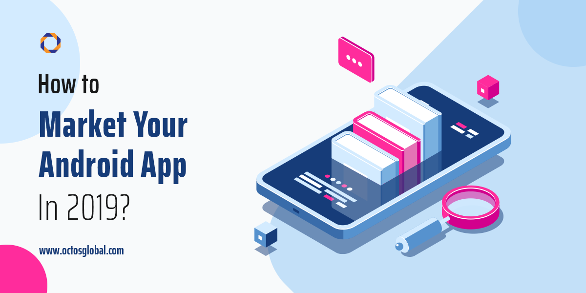 How to Market Your Android App in 2019?