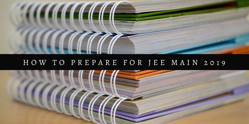 How to prepare for JEE Main January 2019