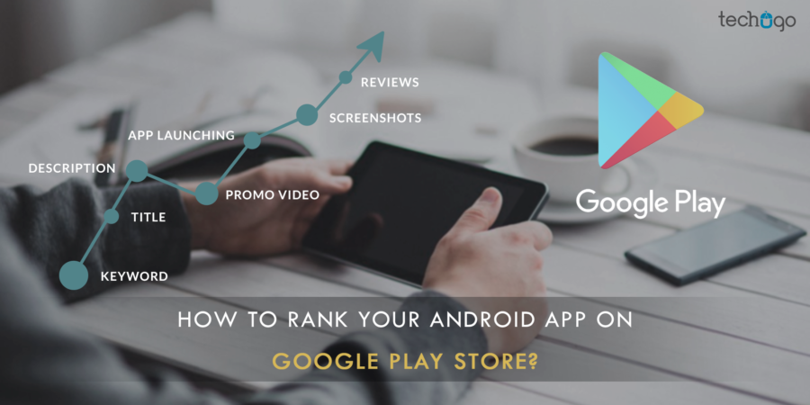 How To Rank Your Android App On Google Play Store?