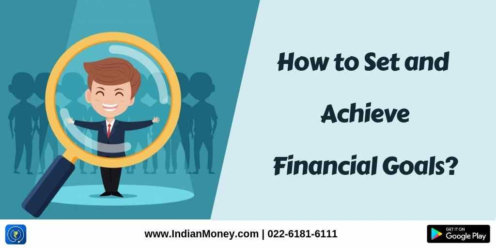 How To Set And Achieve Financial Goals?