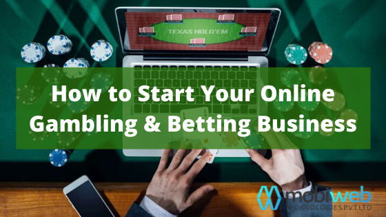 How to Start Your Online Gambling & Betting Business