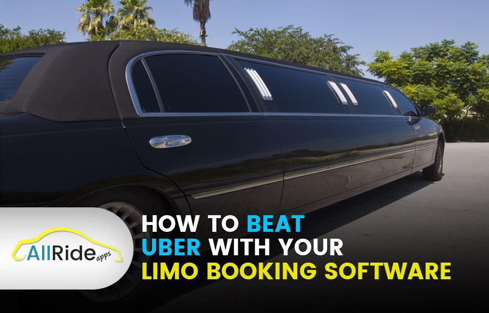 How To Beat Uber With Your Limo Booking Software