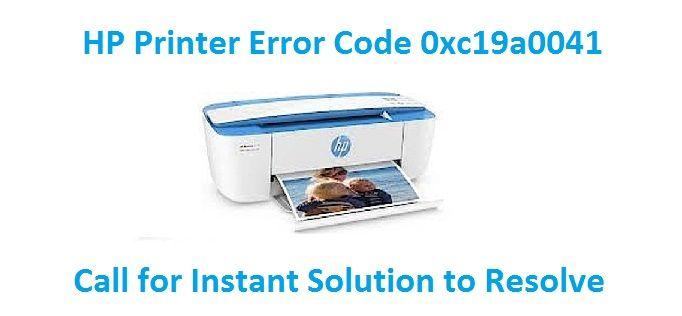 Step to Fix Fix HP Printer Error Code 00xc19a0041 Apopka