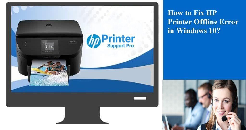How To Fix HP Printer Offline Error In Window 10/7