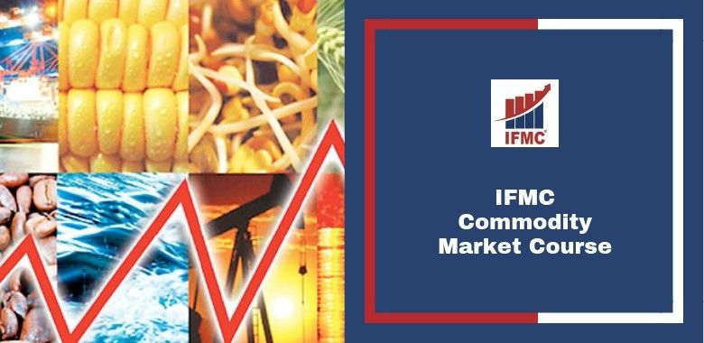 IFMC-Commodity Market Course Online in Delhi [NSE MCX NCDEX NYMEX LME]