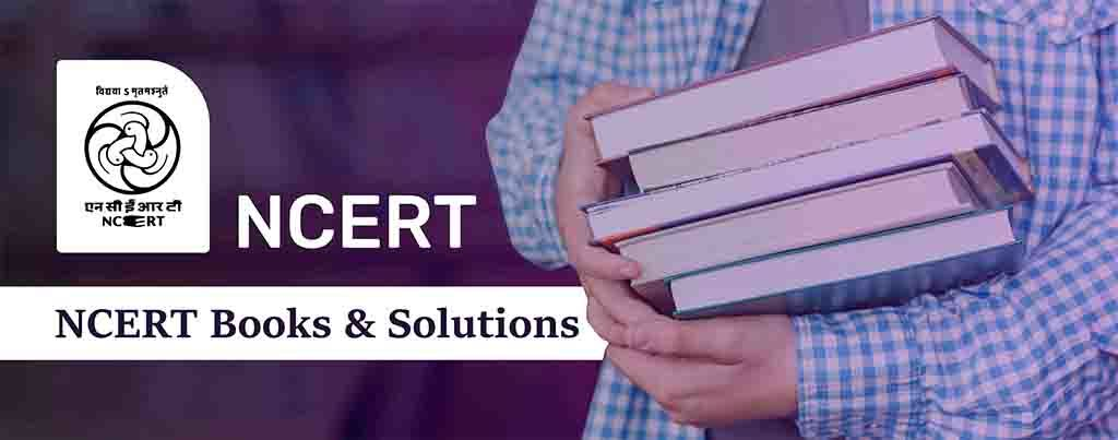 NCERT Books and Solutions, NCERT Book and Solutions - SelfStudys