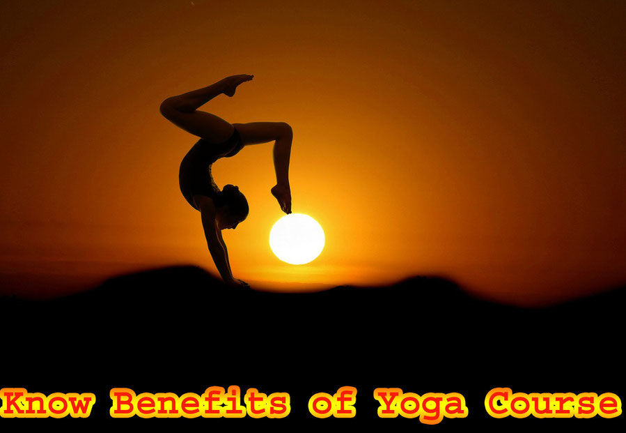 Know Benefits of Yoga Course