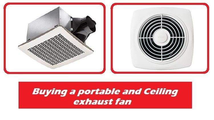 Buying a portable and Ceiling exhaust fan