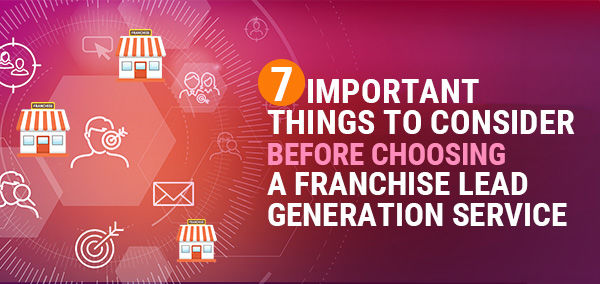 7 Important Things to Consider Before Choosing a Franchise Lead Generation Service   izmoLeads