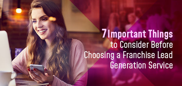 7 Important Tips to Consider Before Choosing a Franchise Lead Generation Service | izmoLeads
