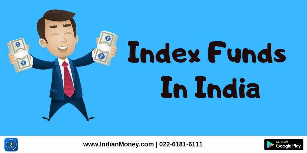 Index Funds In India - Best Index Funds for 2019