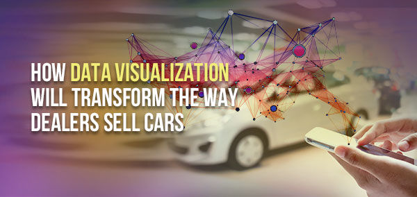 How Data Visualization Will Transform the Way Dealers Sell Cars | Frog Data