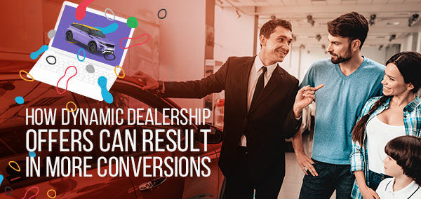 How Dynamic Dealership Offers Can Result in More Conversions | Izmo Cars