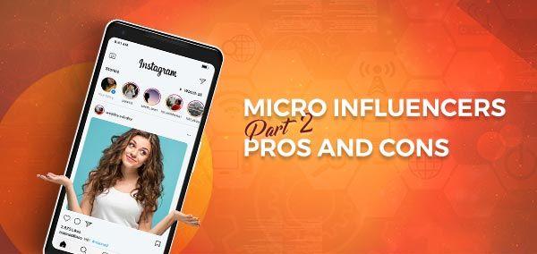 Micro Influencers Part 2:  Pros and Cons   izmostudio