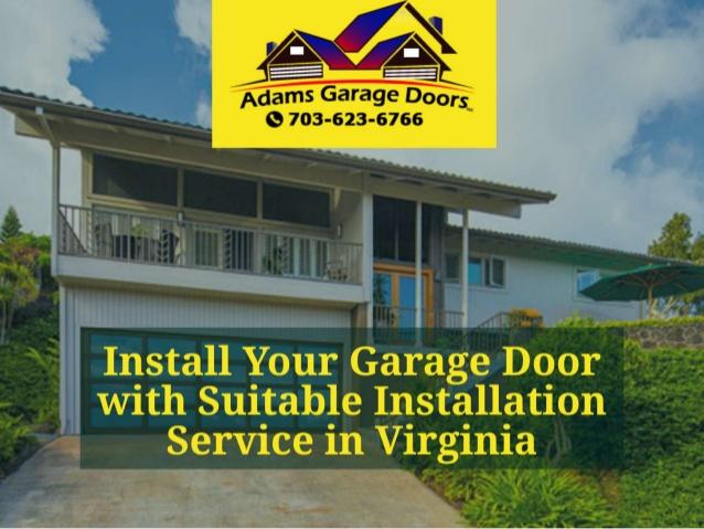 Install Your Garage Door with Suitable Installation Service in Virgin…