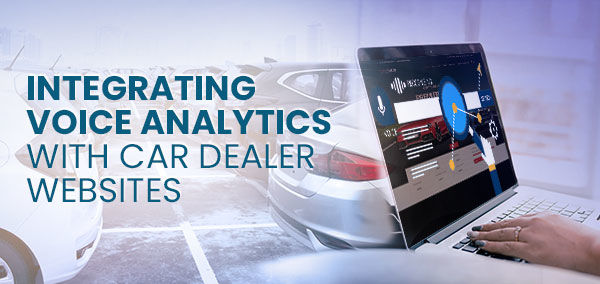 Integrating Voice Analytics with Car Dealer Websites | izmocars