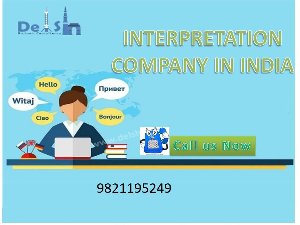 Interpretation company in Delhi - Call 9999933921