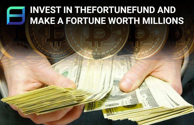 Invest in Thefortunefund and Make a Fortune Worth Millions