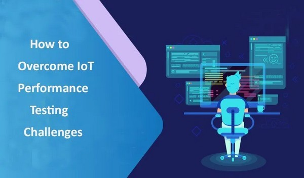 How to do IoT performance testing challenges in 2020?