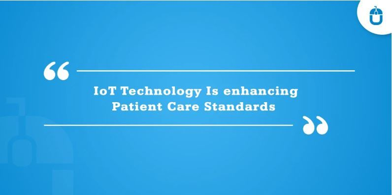 IoT Technology Is enhancing Patient Care Standards