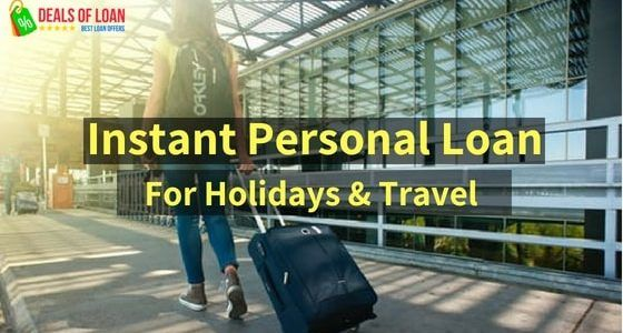 Instant Personal Loan For Holiday Trips – DealsOfLoan