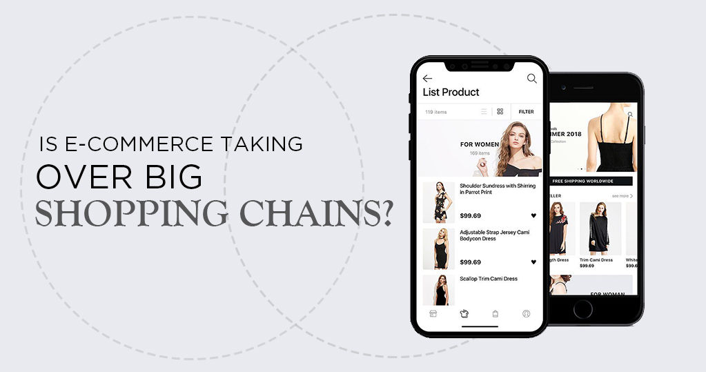 Is Ecommerce Taking Over Big Shopping Chains? – A Complete Analysis
