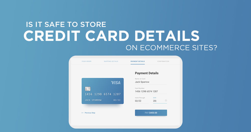 Is It Safe to Store Credit Card Details on Ecommerce Sites?