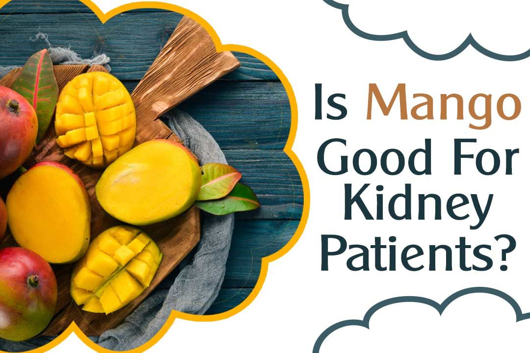Is Mango Good For Kidney Patients?