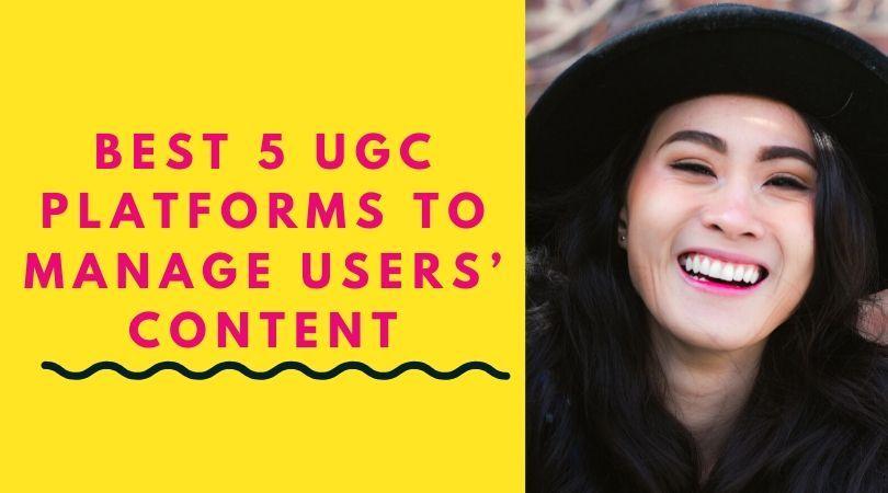 Best 5 UGC Platforms to Manage Users' Content – Digital Talks – A Digital Marketing Platform
