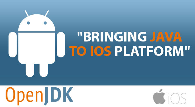 OpenJDK Bringing Java to iOS Platform - Sprybit