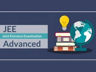 JEE Advanced 2019 - Notification, Application Form, Exam Dates, Syllabus