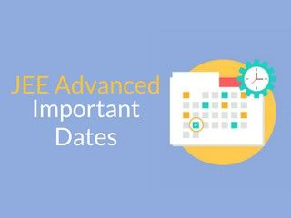JEE Advanced Important Dates 2019 - Check Schedule Here