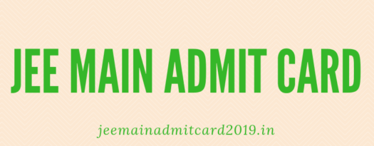 JEE Main Admit Card 2019 Download Released- NTA JEE Mains January Admit Card @ jeemain.nic.in