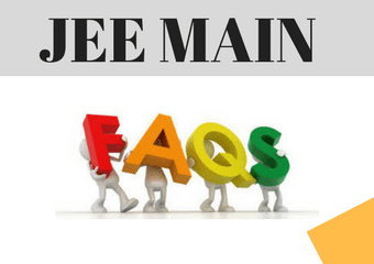 JEE Main FAQs 2019 - Frequently Asked Questions for Engineering