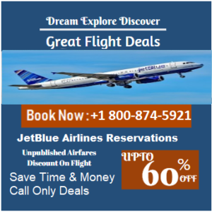 Jetblue Airlines Reservations Flights +1-800-874-5921
