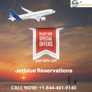 Jetblue Airlines Reservations +1-844-401-9140 Phone Number