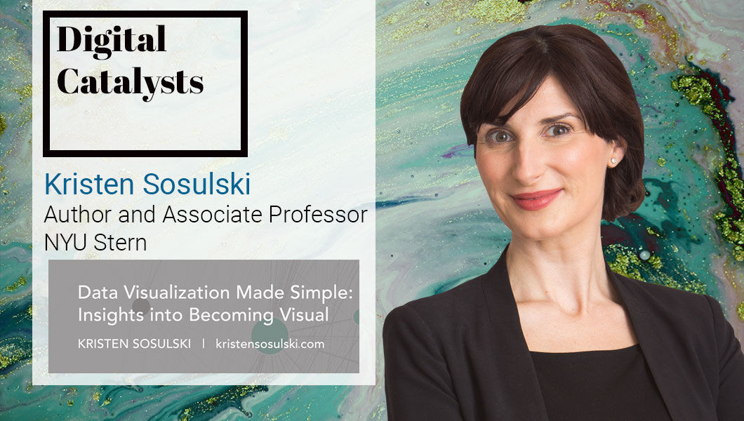 Interview with Dr. Kristen Sosulski, Consultant on Data Visualization and Learning Technologies | The Digital Enterprise