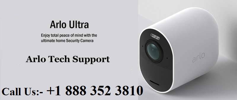 Arlo Ultra 4K HD camera +1 888 352 3810 Arlo Ultra HD Camera