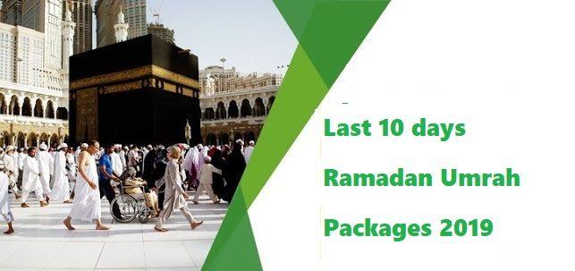 Umrah Packages From Alhijaz Travel: Last 10 days Ramadan Umrah Packages 2019