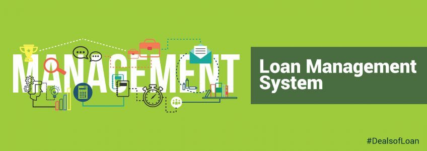 Loan Management System, Automated Loan Processing – Facts and Benefits | DealsOfLoan