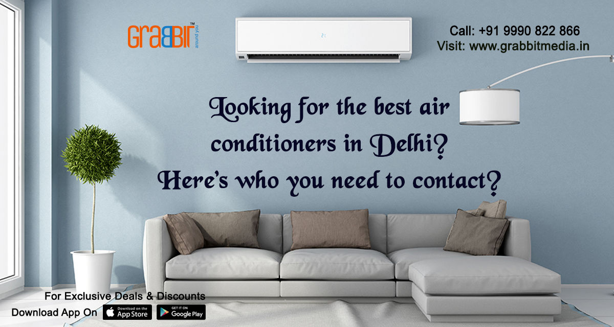 Looking for the best Air conditioners in Delhi? Here's who you need to contact?
