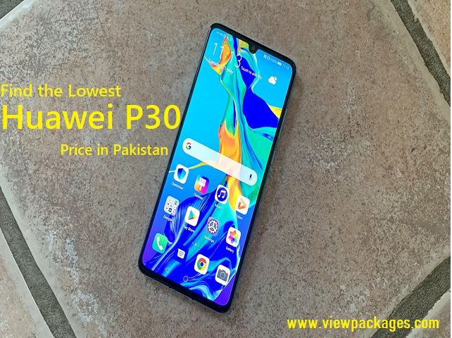 Lowest Huawei P30 Price in Pakistan, 29th May. 2019
