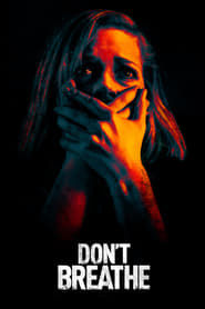 Don't Breathe (2016) - Nonton Movie QQCinema21 - Nonton Movie QQCinema21