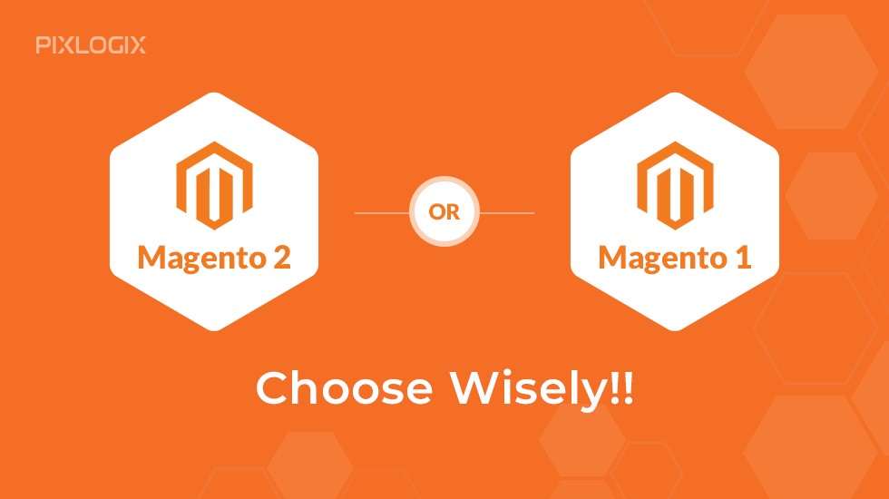 What Makes Magento 2 A Better Choice Over Magento 1?