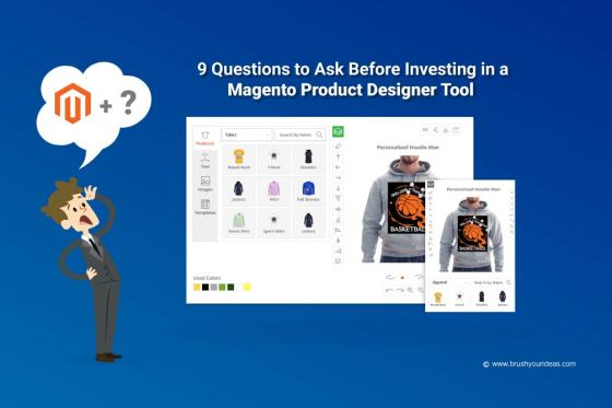 Nine Questions to Ask Before Investing in a Magento Web to Print Tool