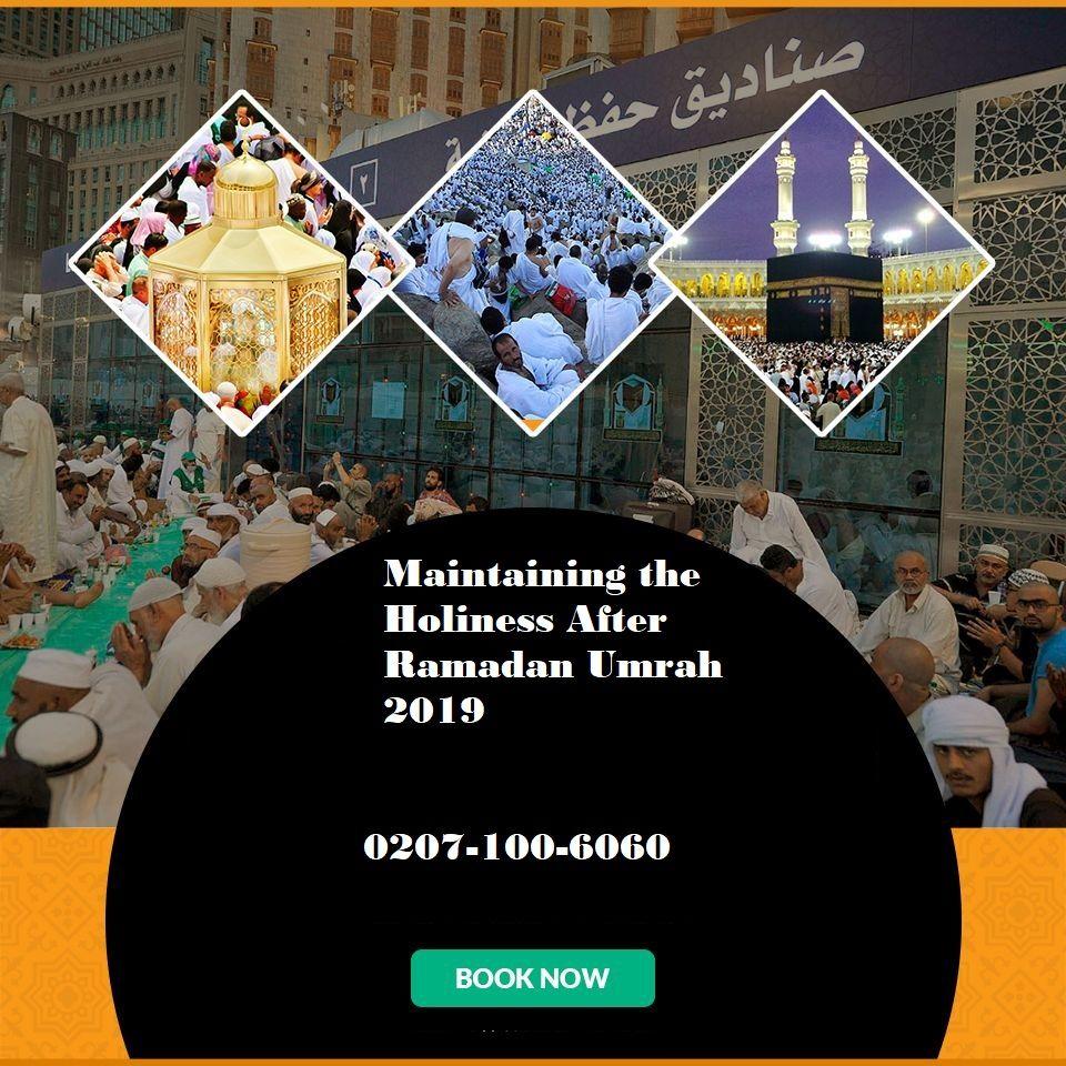 Maintaining the Holiness After Ramadan Umrah 2019