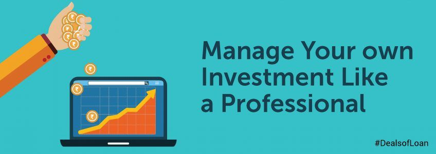 Manage Your own Investment Like a Professional | DealsOfLoan