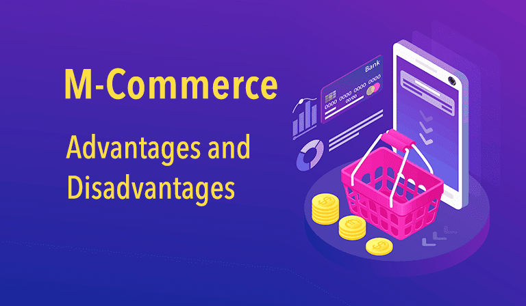 M-commerce: Advantage & Disadvantage | Type - Definition - Example - Renowned Web and Mobile App Development Company India, USA