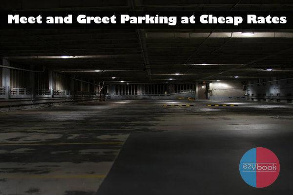 Meet and Greet Parking at Cheap Rates