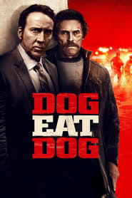 Dog Eat Dog (2016) - Nonton Movie QQCinema21 - Nonton Movie QQCinema21